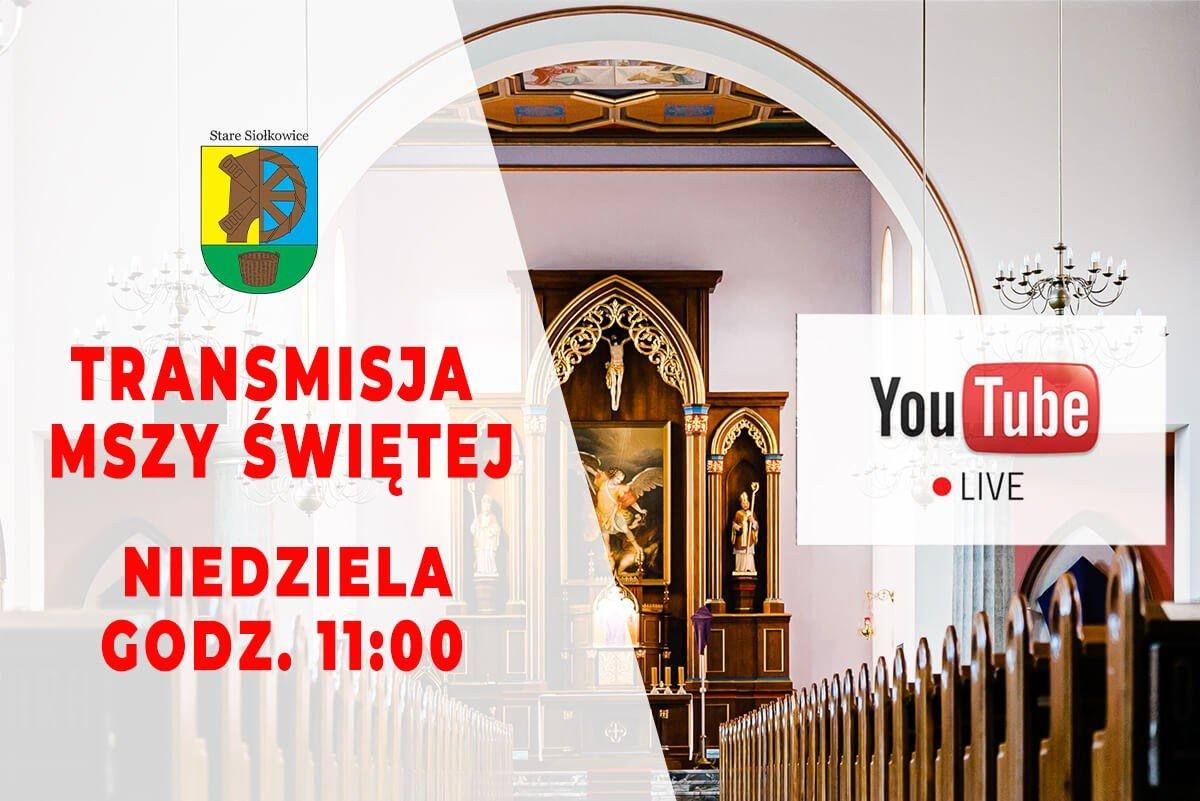 Transmisja Mszy Św. na żywo z kościoła w Starych Siołkowicach [Niedziela godz. 11:00]